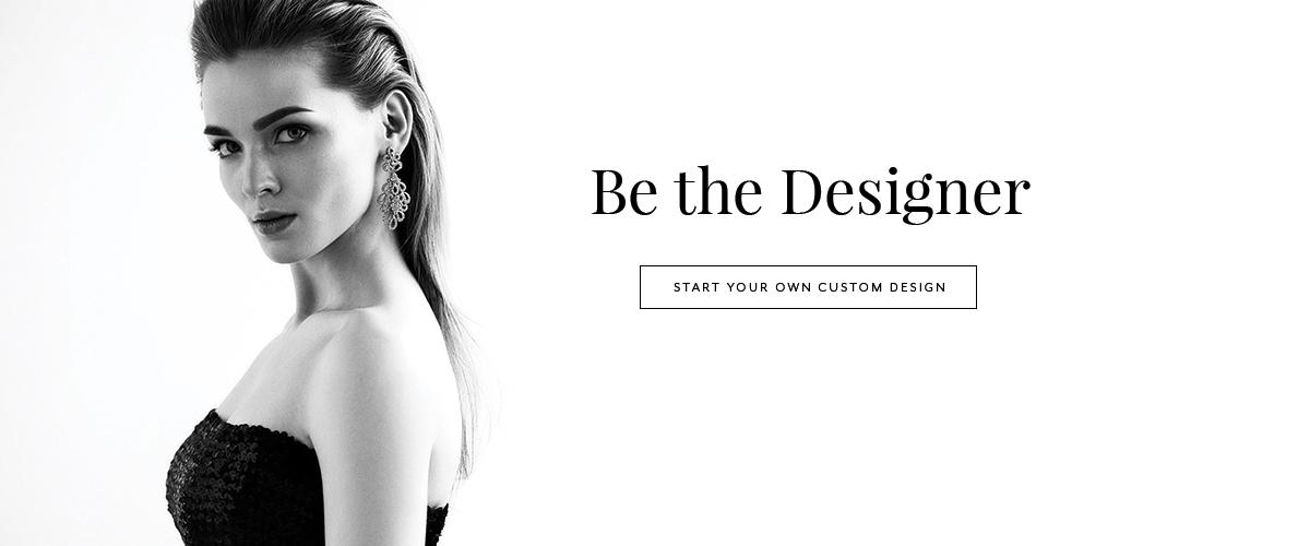 Be the Designer - Be the Designer - Start your own custom design