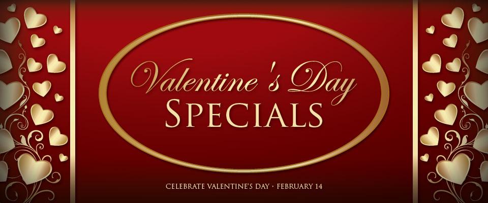Valentine's Day - Valentine's Day Specials