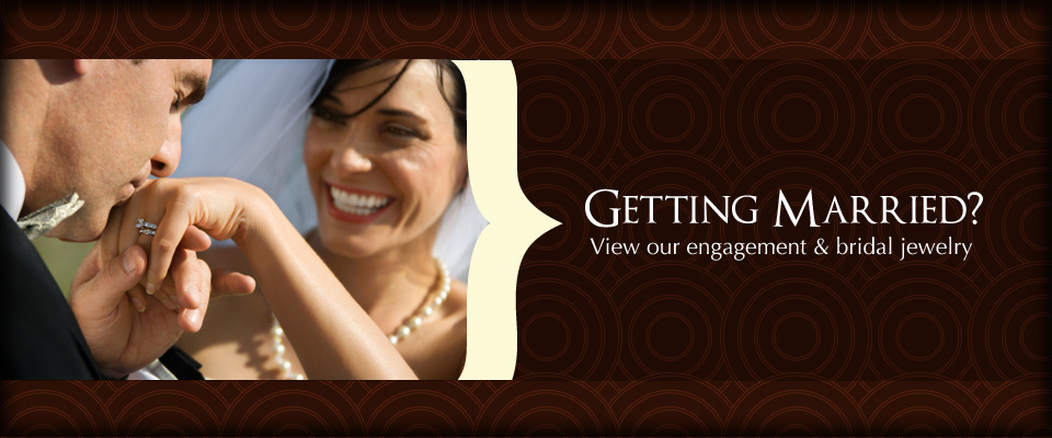 Bridal Jewelry - Getting Married? View our engagement and bridal jewelry.