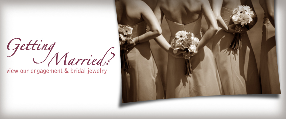 Getting Married - Getting married? View our engagement and bridal jewelry