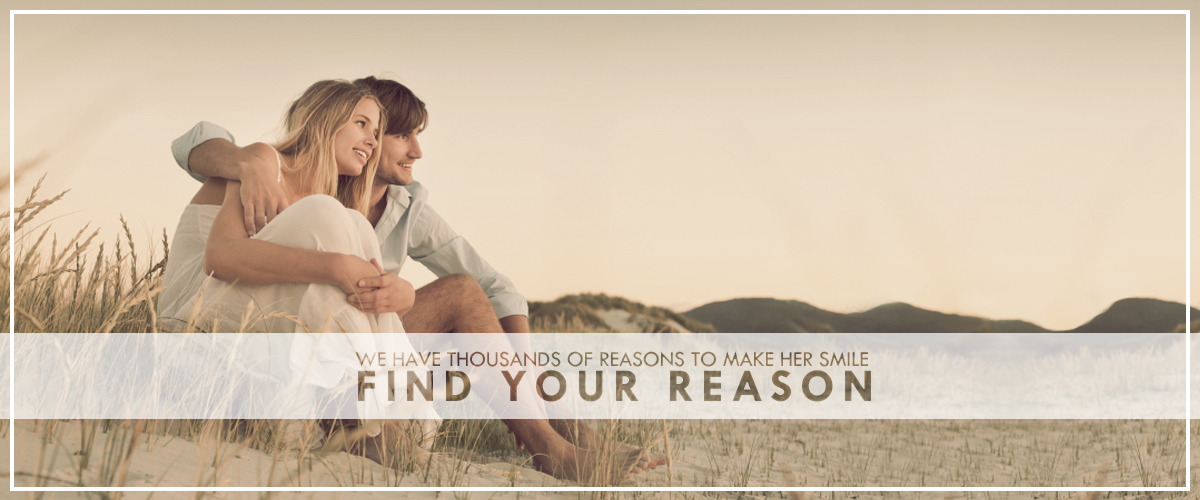 Find Your Reason - We have thousands of reasons to make her smile