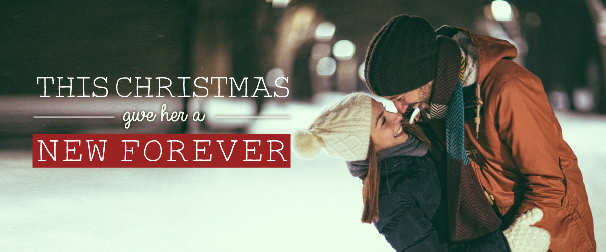 This Christmas - Give her a new forever